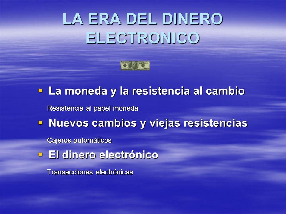 LA ERA DEL DINERO ELECTRONICO