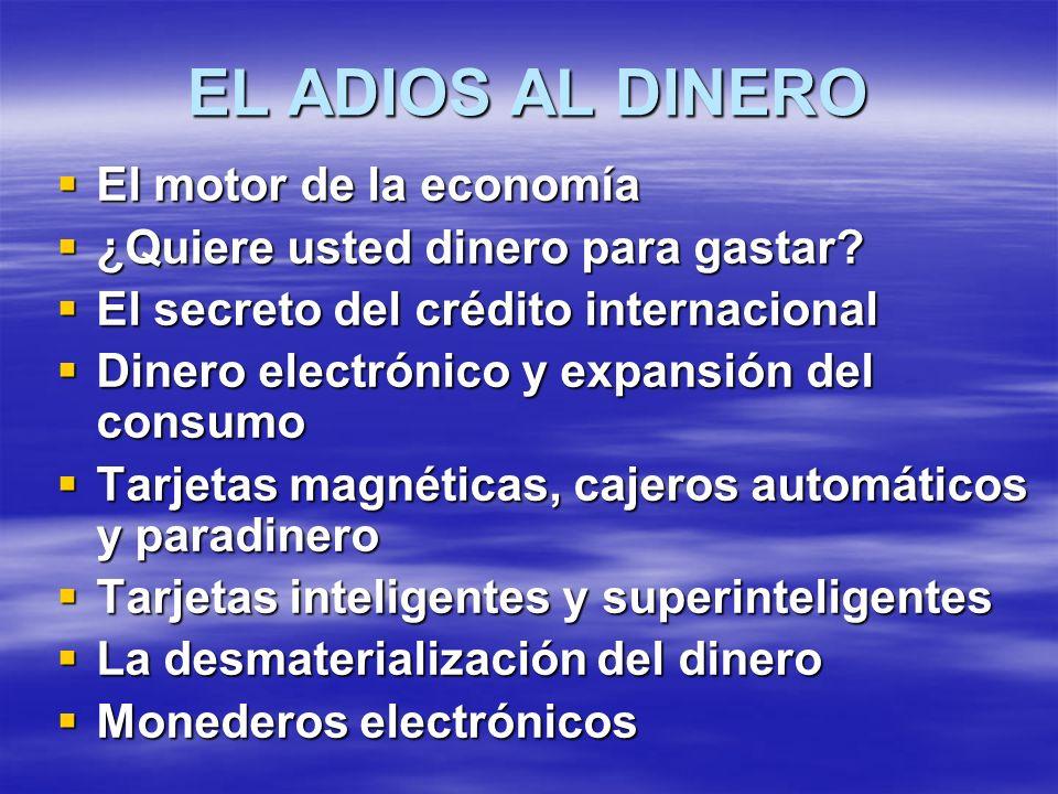 EL ADIOS AL DINERO El motor de la economía
