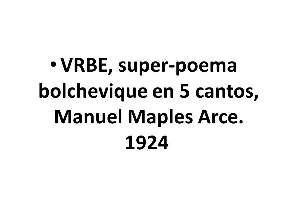 VRBE, super-poema bolchevique en 5 cantos, Manuel Maples Arce. 1924