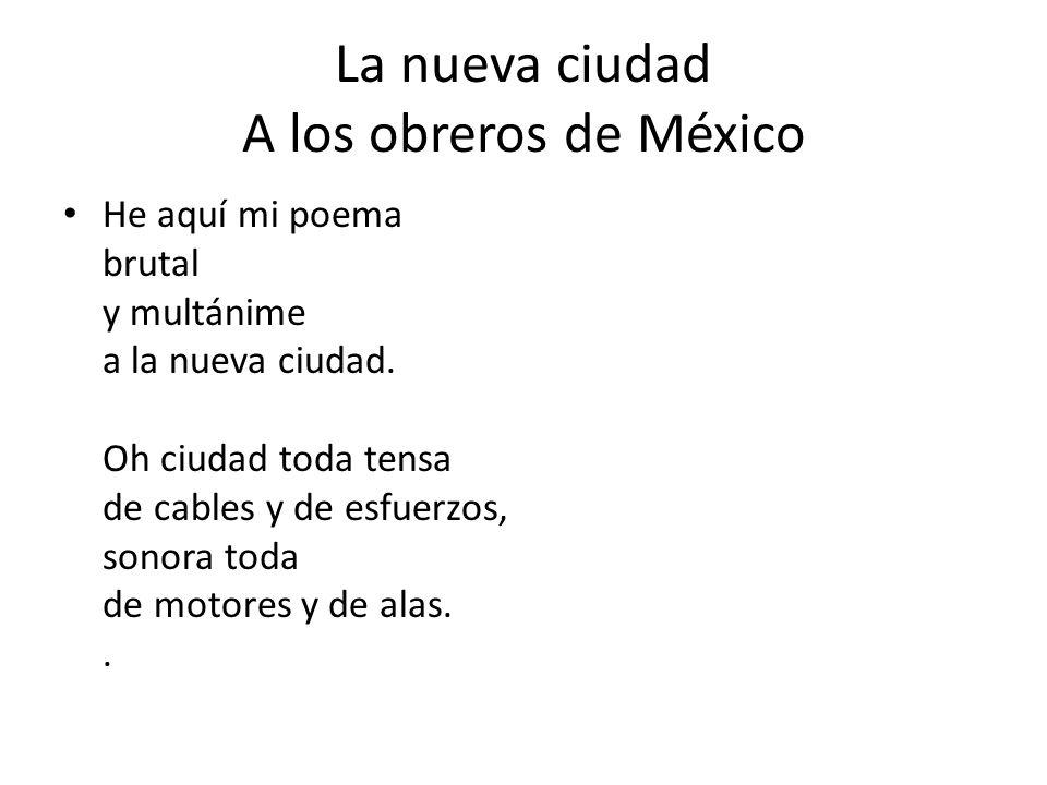 La nueva ciudad A los obreros de México