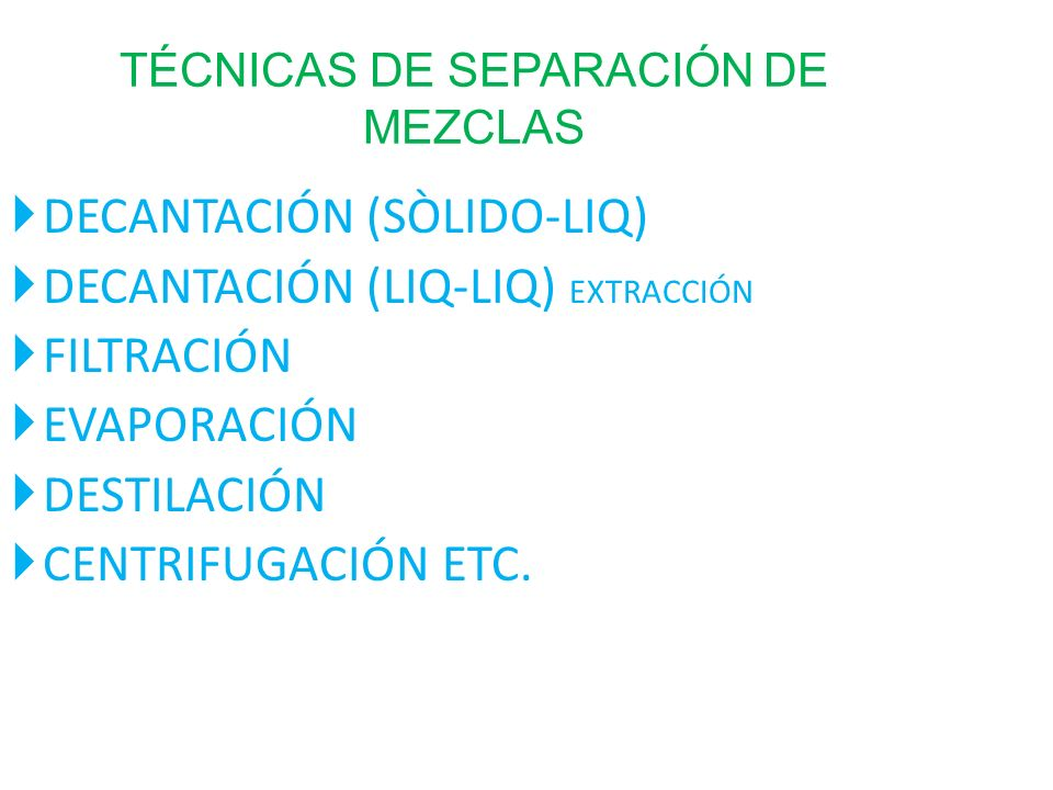 TÉCNICAS DE SEPARACIÓN DE MEZCLAS