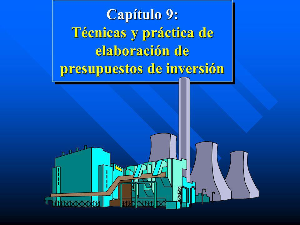 Capítulo 9: Técnicas y práctica de elaboración de presupuestos de inversión