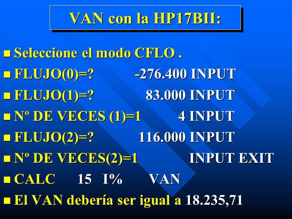 VAN con la HP17BII: Seleccione el modo CFLO .