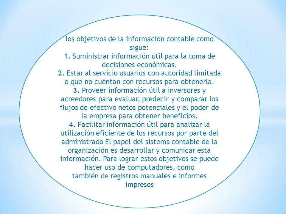 los objetivos de la información contable como sigue: