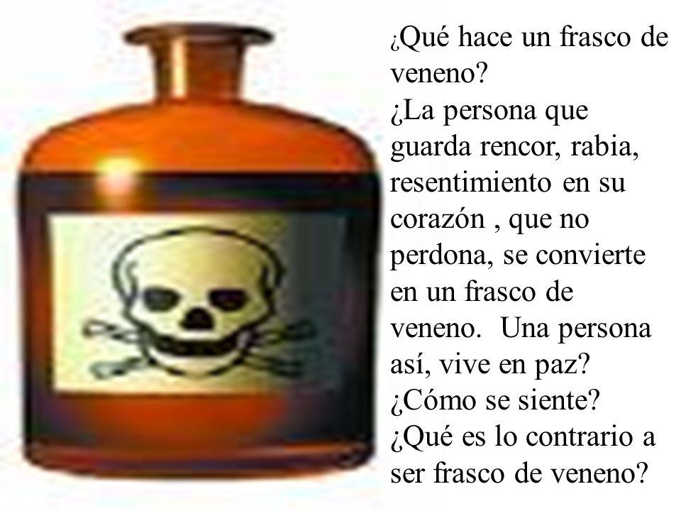 ¿Qué es lo contrario a ser frasco de veneno