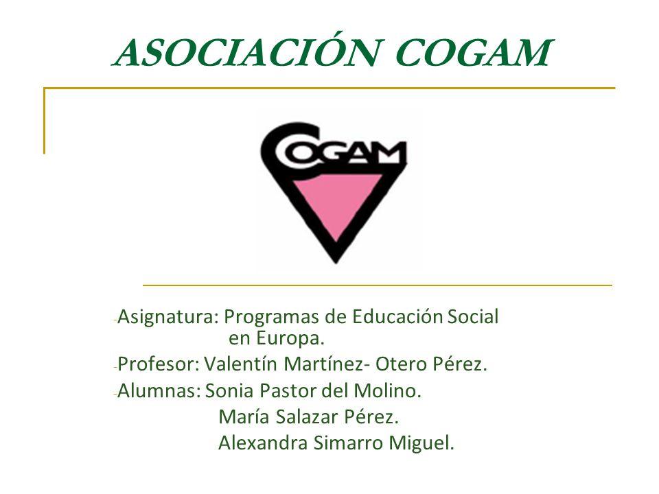 ASOCIACIÓN COGAM Asignatura: Programas de Educación Social en Europa.