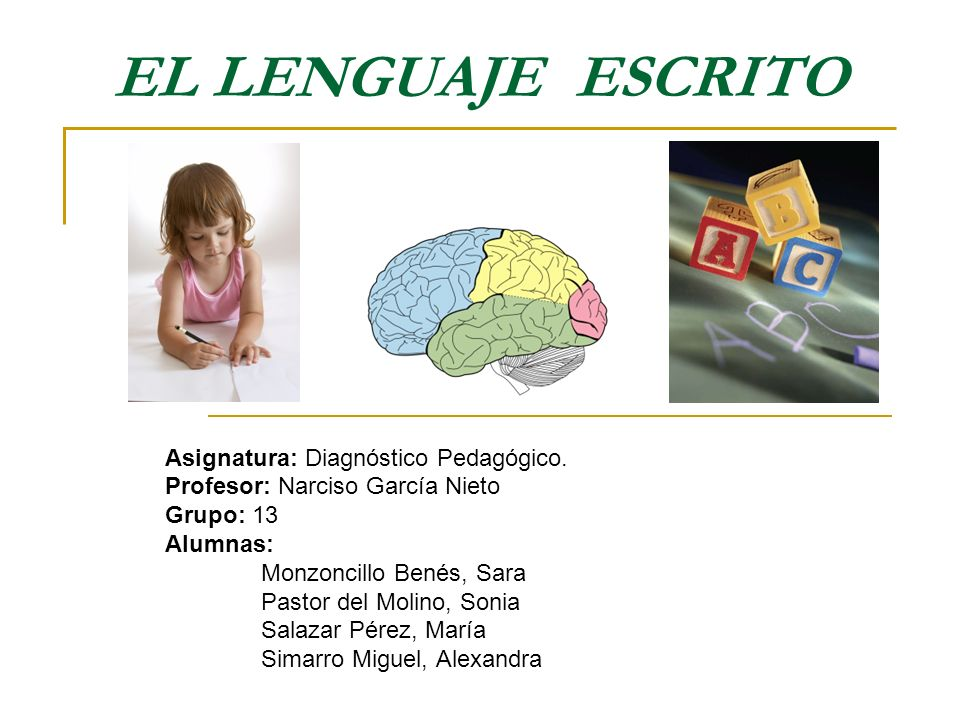 EL LENGUAJE ESCRITO Asignatura: Diagnóstico Pedagógico.
