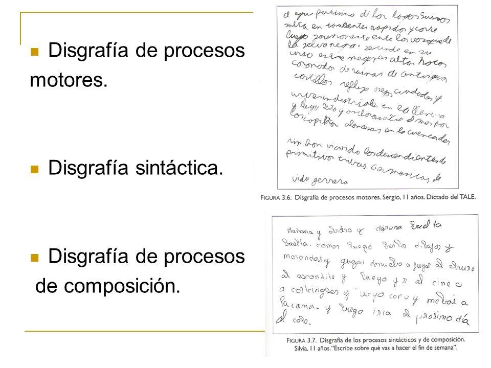 Disgrafía de procesos motores. Disgrafía sintáctica. de composición.