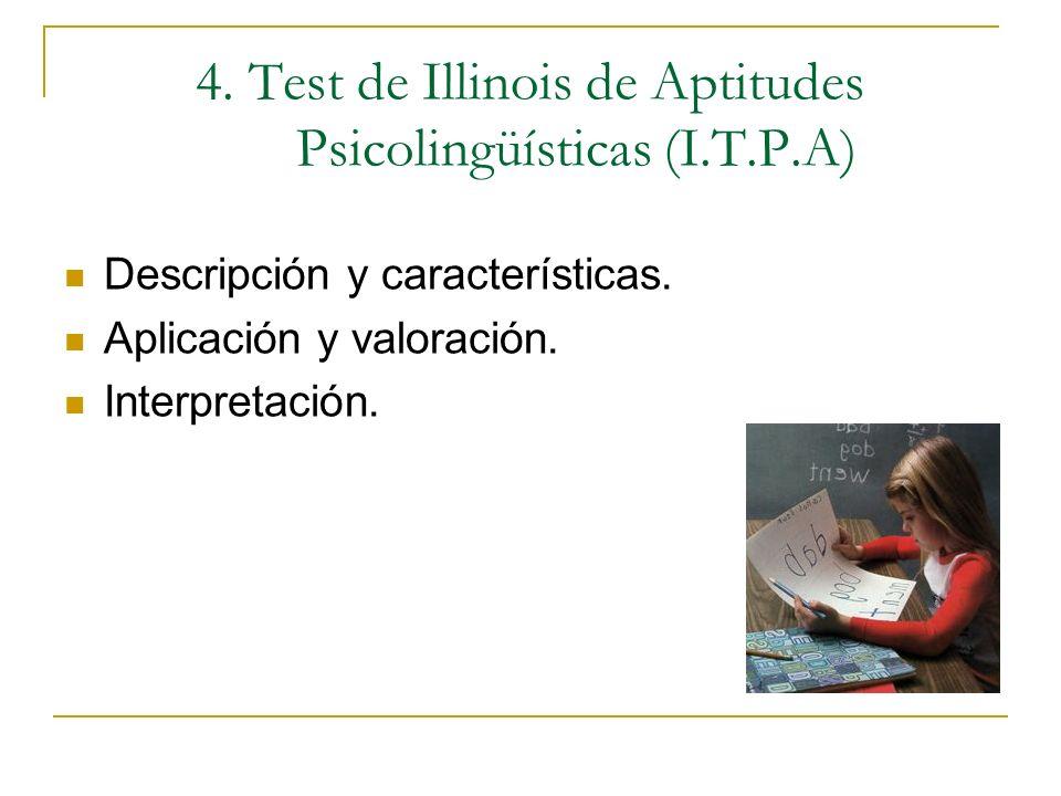 4. Test de Illinois de Aptitudes Psicolingüísticas (I.T.P.A)