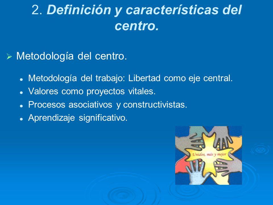 2. Definición y características del centro.