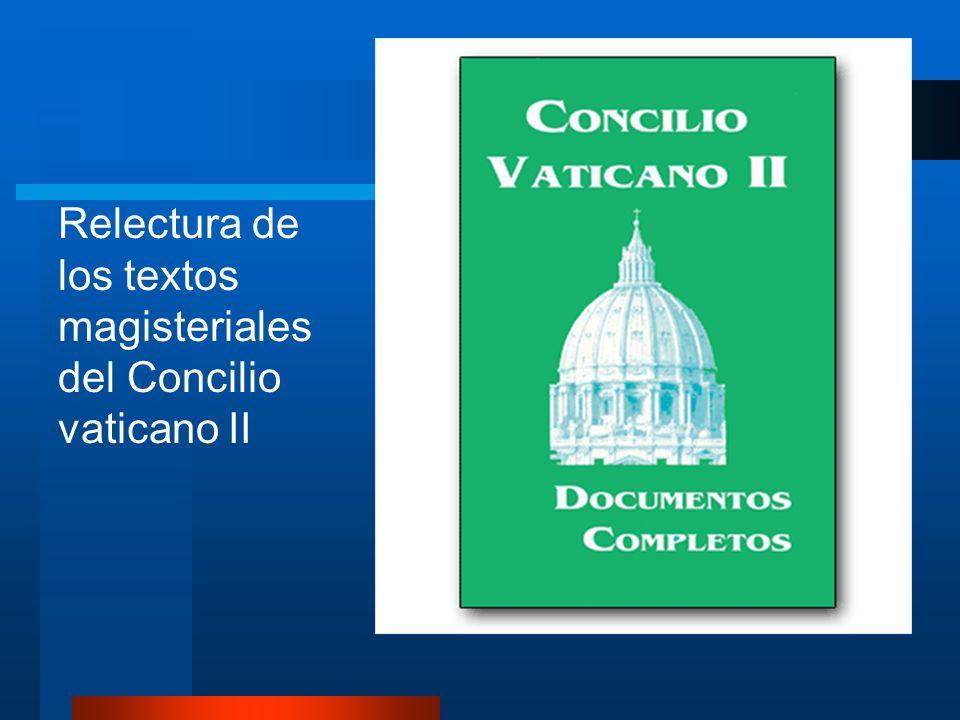 Relectura de los textos magisteriales del Concilio vaticano II
