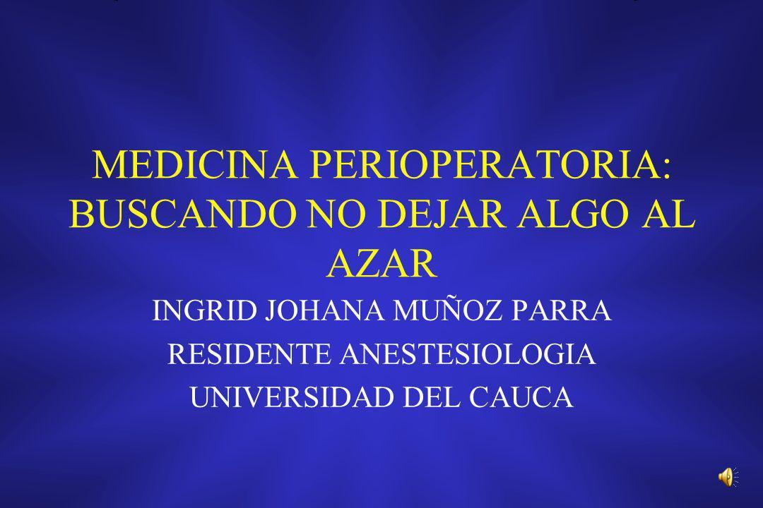 MEDICINA PERIOPERATORIA: BUSCANDO NO DEJAR ALGO AL AZAR