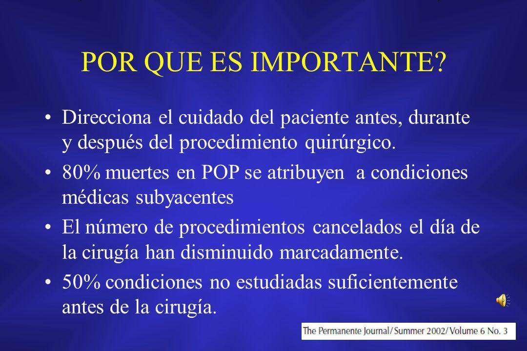 POR QUE ES IMPORTANTE Direcciona el cuidado del paciente antes, durante y después del procedimiento quirúrgico.