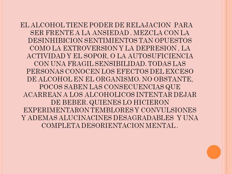 EL ALCOHOL TIENE PODER DE RELAJACION PARA SER FRENTE A LA ANSIEDAD