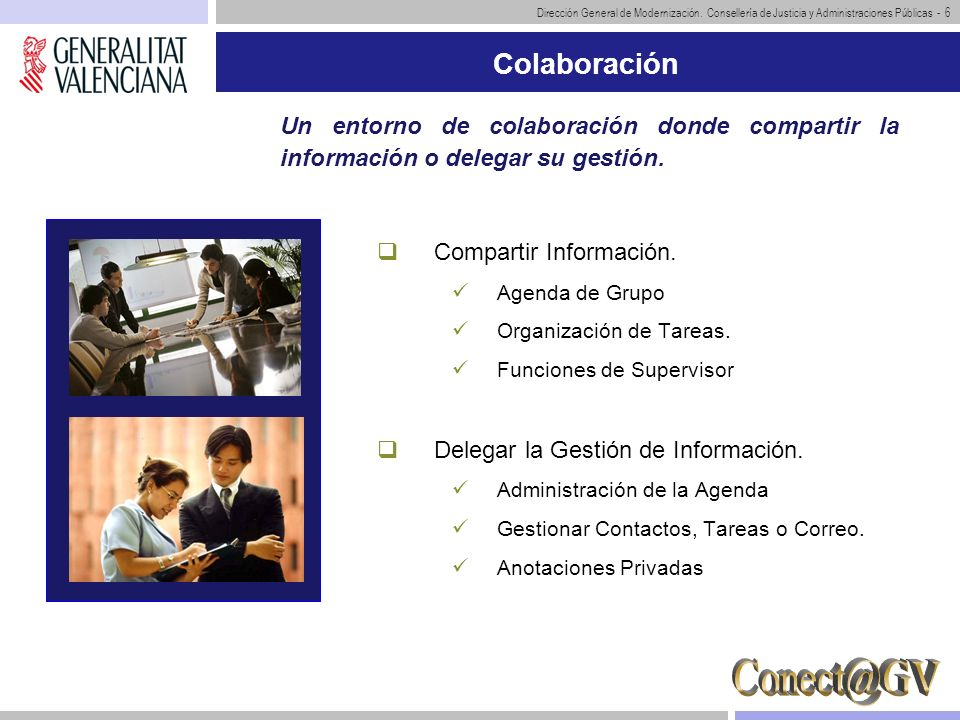 Colaboración Un entorno de colaboración donde compartir la información o delegar su gestión. Compartir Información.
