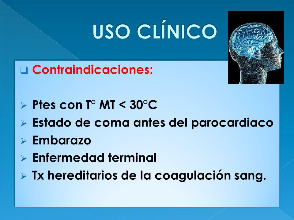 USO CLÍNICO Contraindicaciones: Ptes con T° MT < 30°C