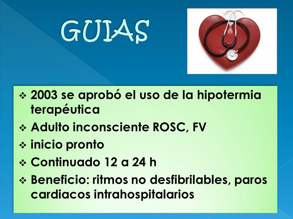 GUIAS 2003 se aprobó el uso de la hipotermia terapéutica