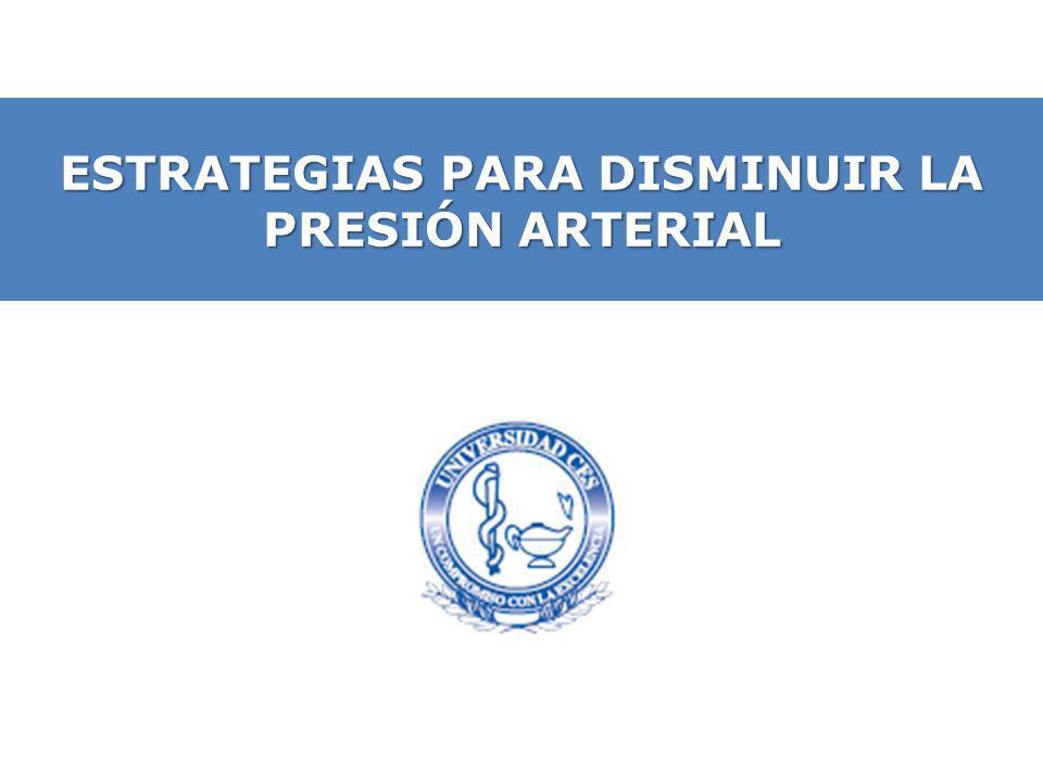 ESTRATEGIAS PARA DISMINUIR LA PRESIÓN ARTERIAL