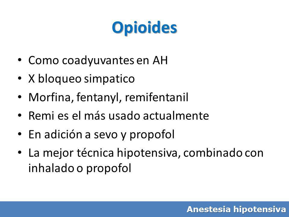 Opioides Como coadyuvantes en AH X bloqueo simpatico