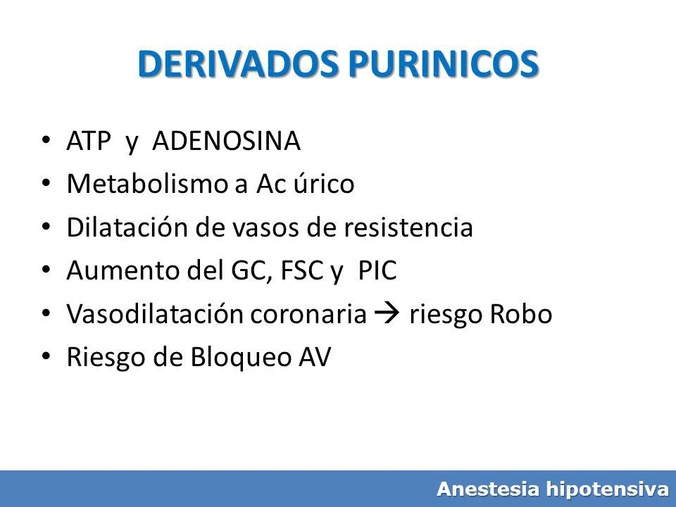 DERIVADOS PURINICOS ATP y ADENOSINA Metabolismo a Ac úrico