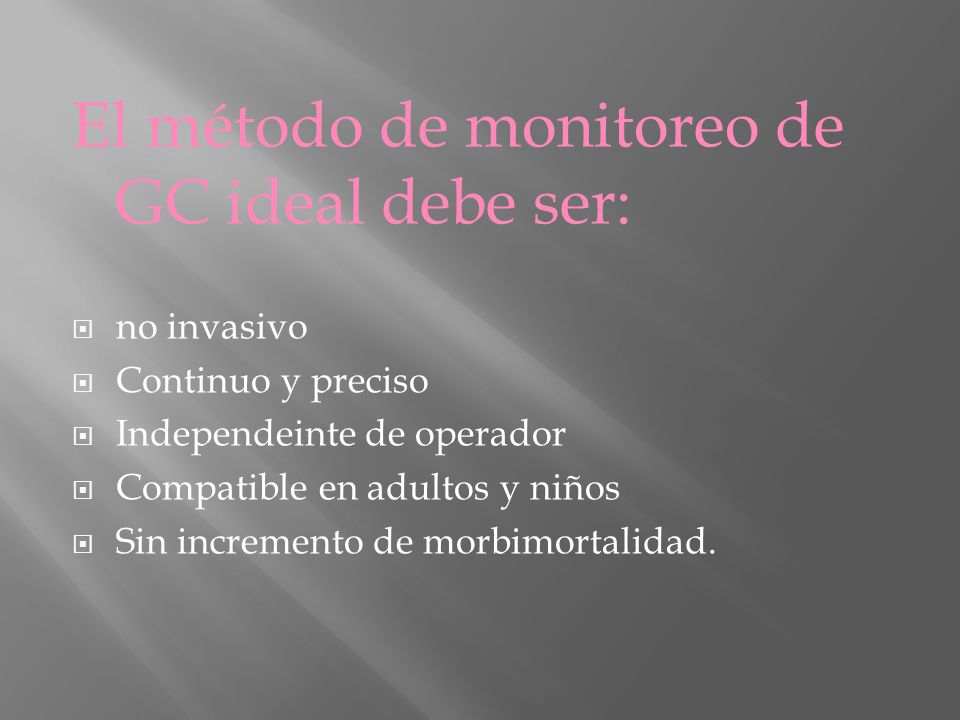 El método de monitoreo de GC ideal debe ser: