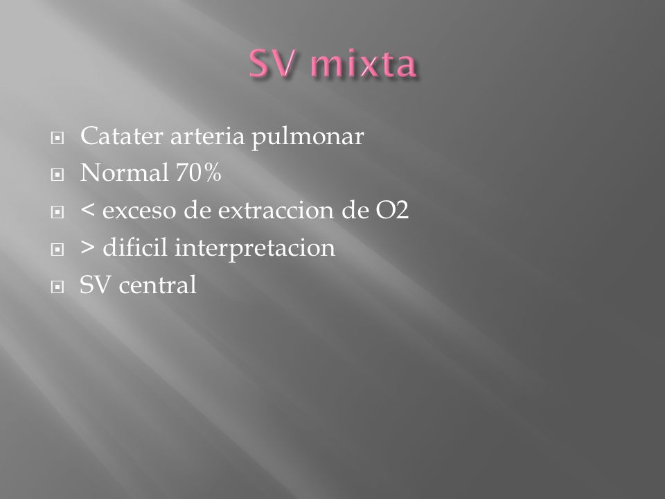 SV mixta Catater arteria pulmonar Normal 70%