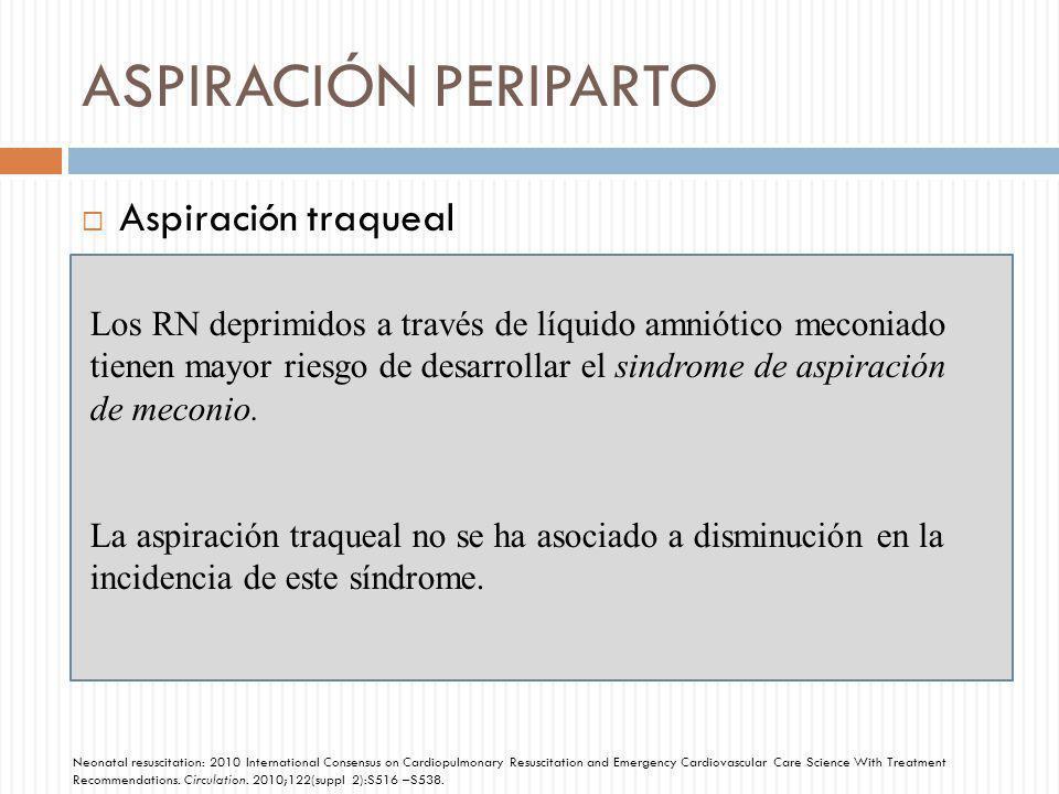 ASPIRACIÓN PERIPARTO Aspiración traqueal
