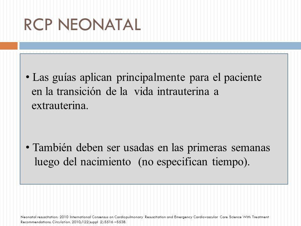 RCP NEONATAL Las guías aplican principalmente para el paciente