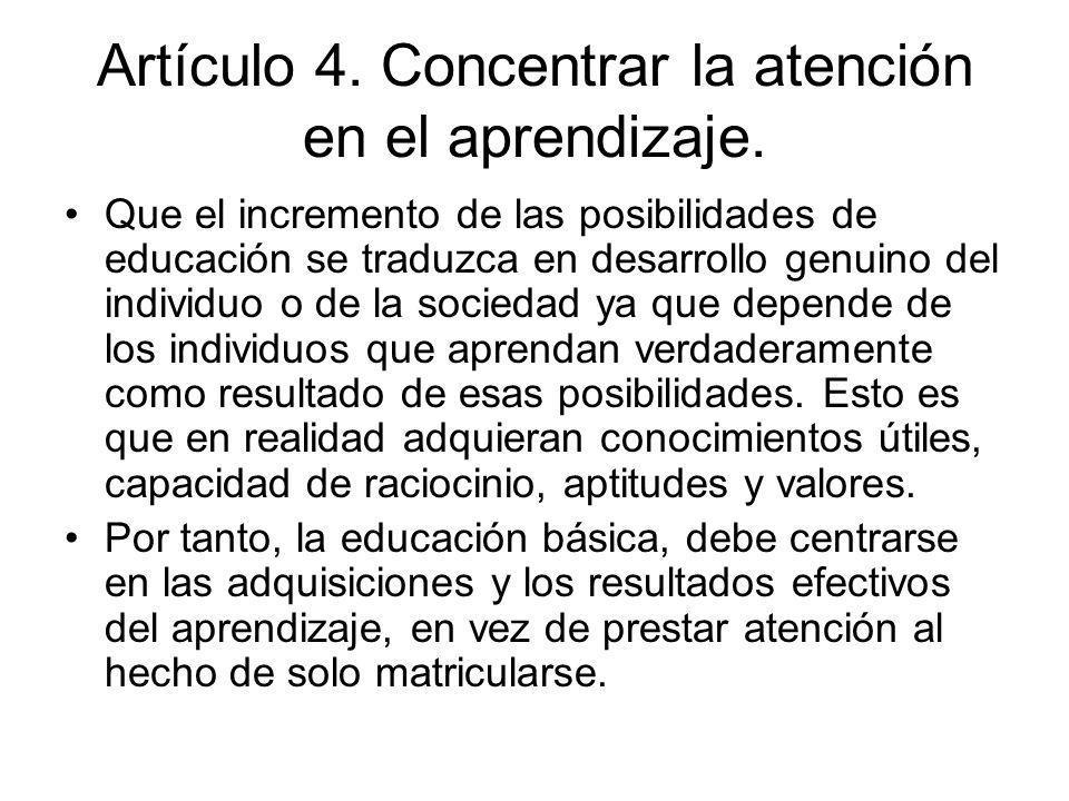 Artículo 4. Concentrar la atención en el aprendizaje.