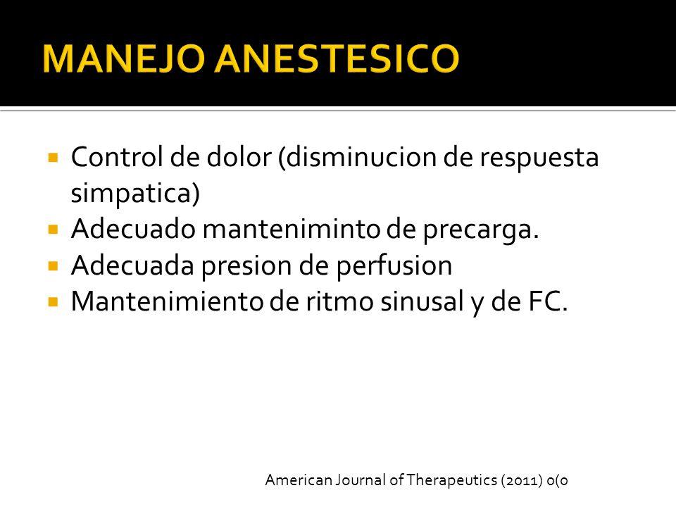 MANEJO ANESTESICO Control de dolor (disminucion de respuesta simpatica) Adecuado manteniminto de precarga.