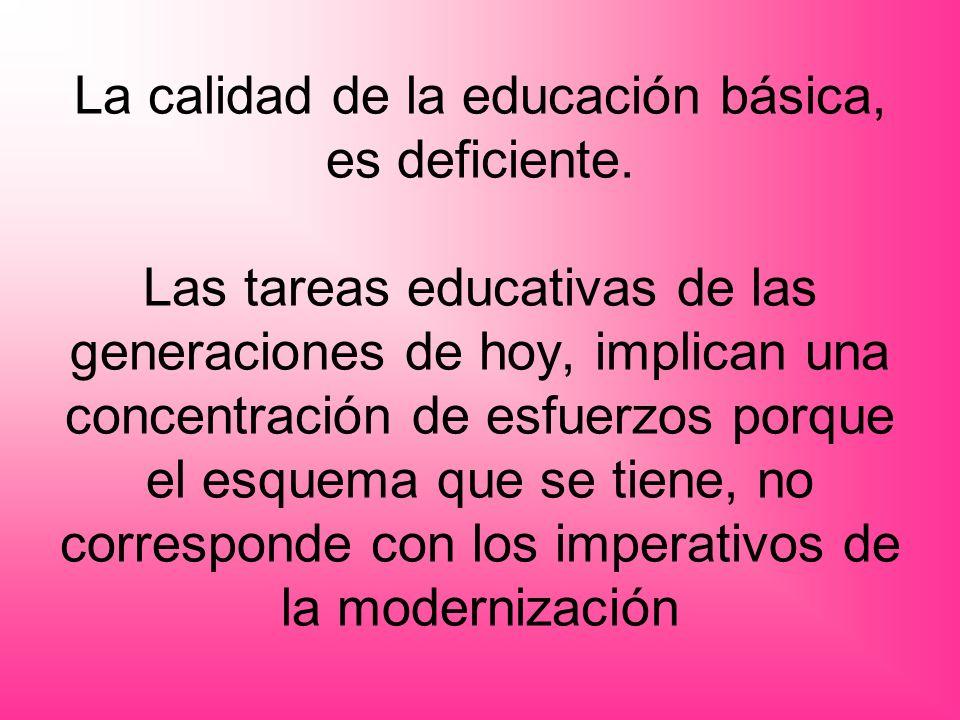 La calidad de la educación básica, es deficiente