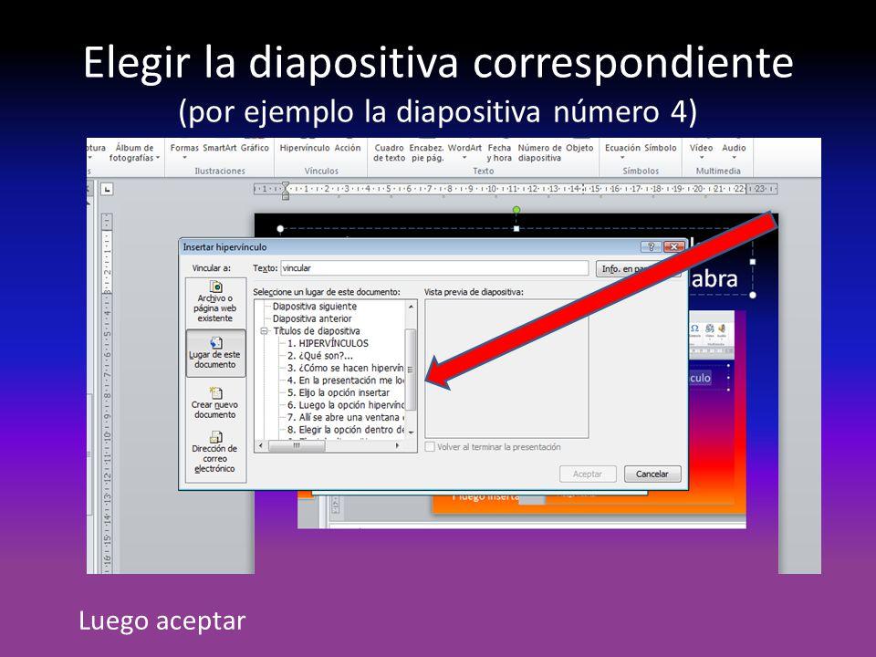 Elegir la diapositiva correspondiente (por ejemplo la diapositiva número 4)