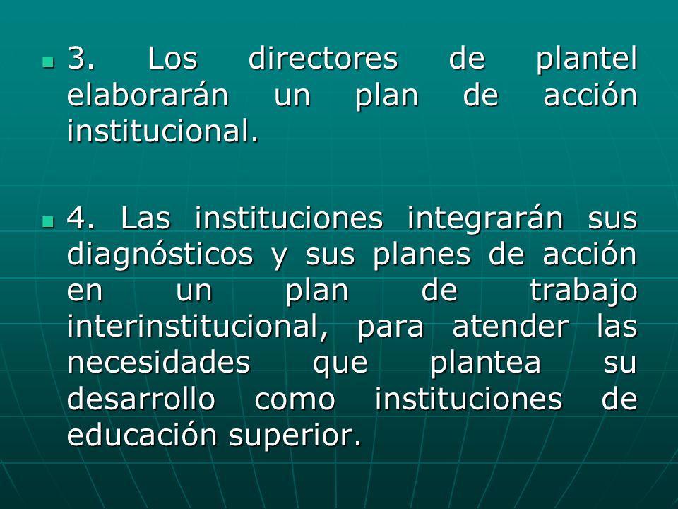 3. Los directores de plantel elaborarán un plan de acción institucional.