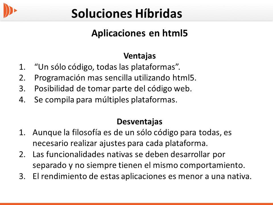 Soluciones Híbridas Aplicaciones en html5 Ventajas