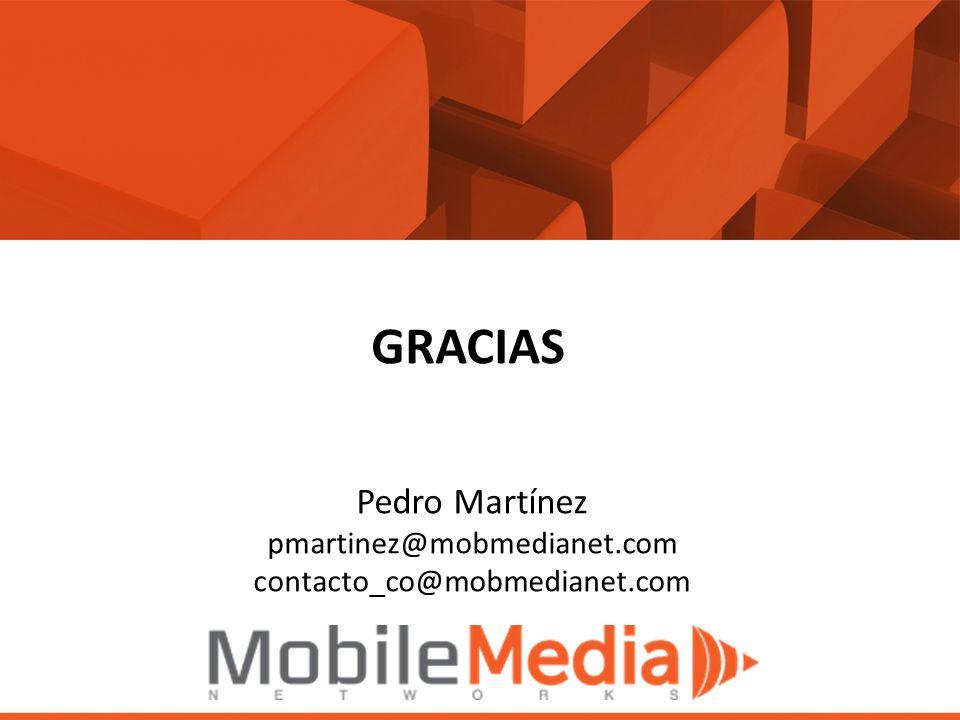 GRACIAS Pedro Martínez pmartinez@mobmedianet.com