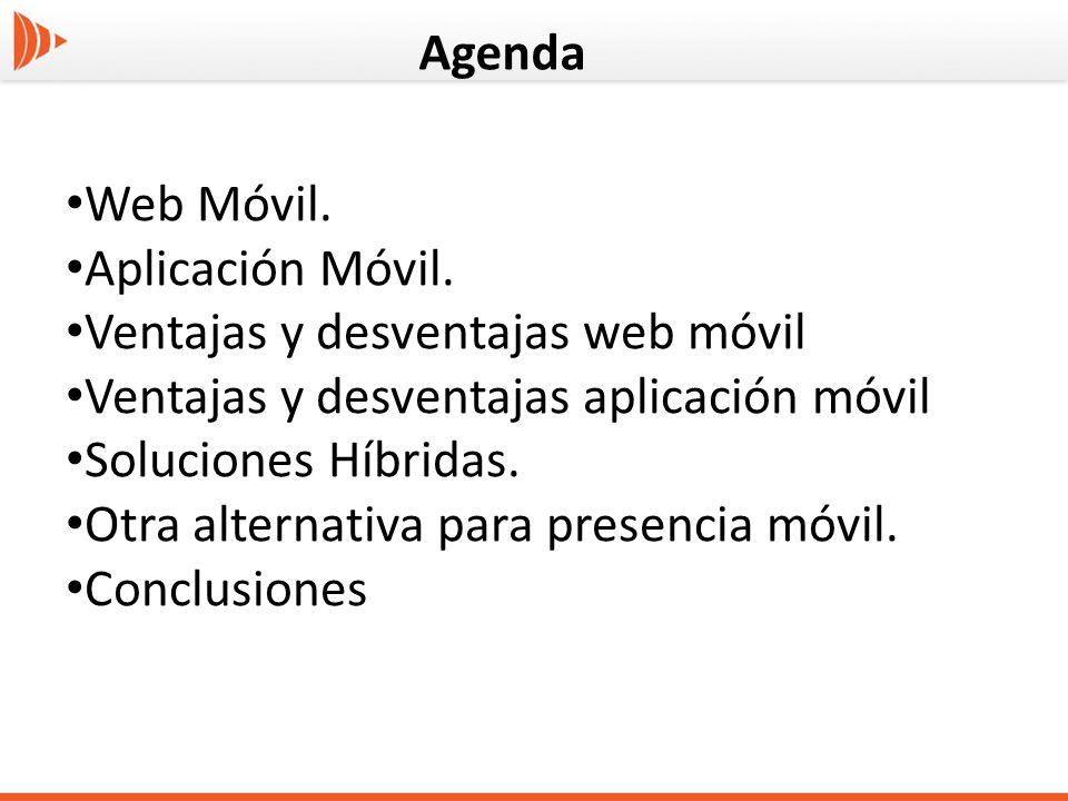 Agenda Web Móvil. Aplicación Móvil. Ventajas y desventajas web móvil. Ventajas y desventajas aplicación móvil.