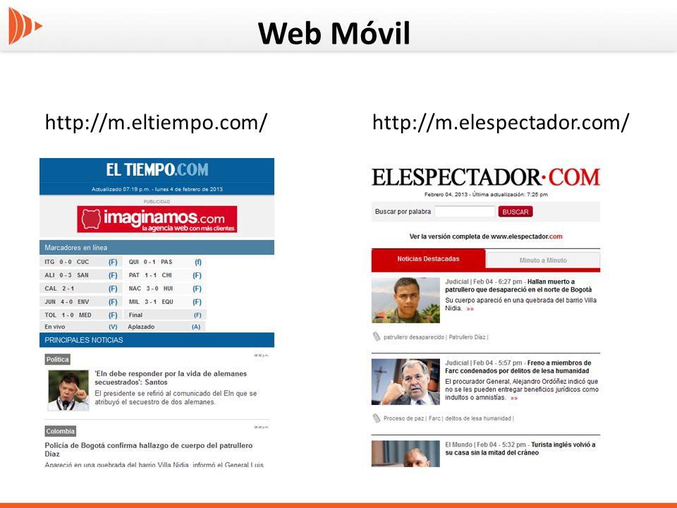 Web Móvil http://m.eltiempo.com/ http://m.elespectador.com/