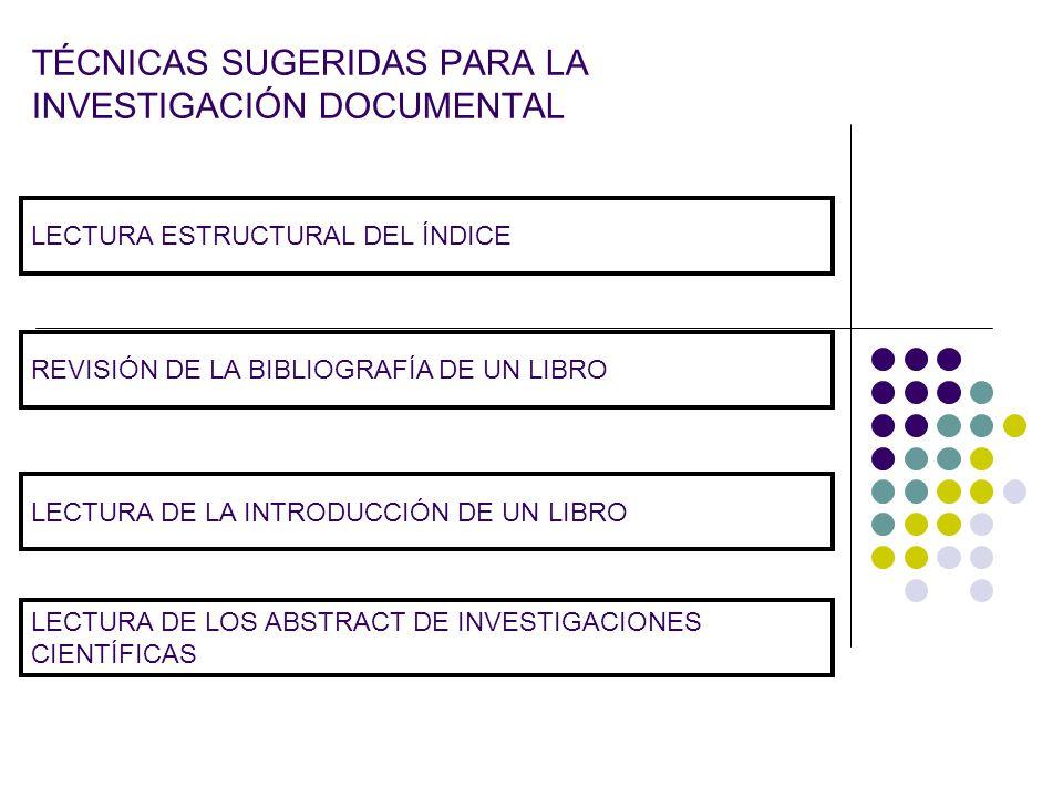 TÉCNICAS SUGERIDAS PARA LA INVESTIGACIÓN DOCUMENTAL
