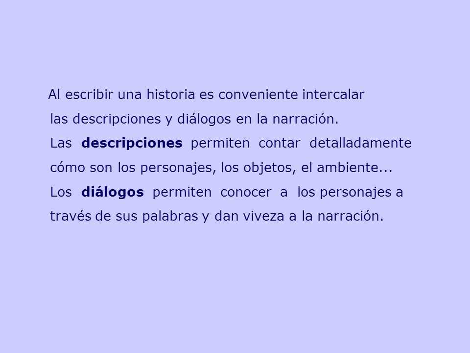 las descripciones y diálogos en la narración.