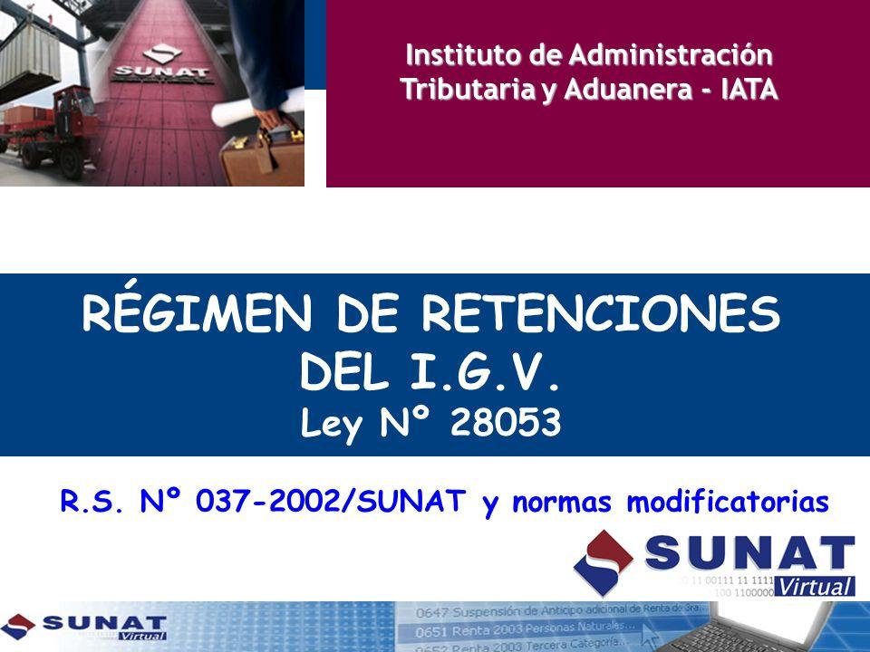 RÉGIMEN DE RETENCIONES DEL I.G.V. Ley Nº 28053