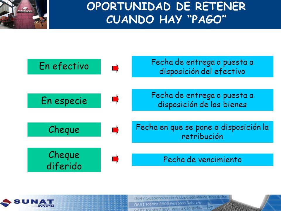 OPORTUNIDAD DE RETENER CUANDO HAY PAGO