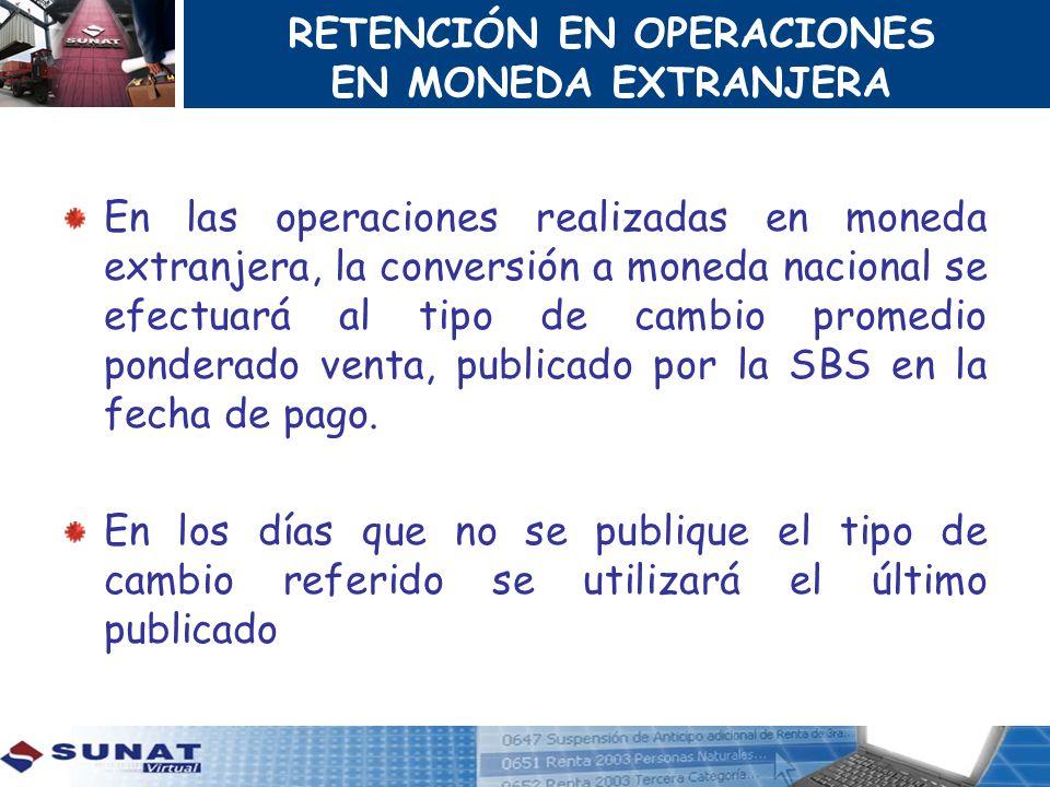 RETENCIÓN EN OPERACIONES EN MONEDA EXTRANJERA