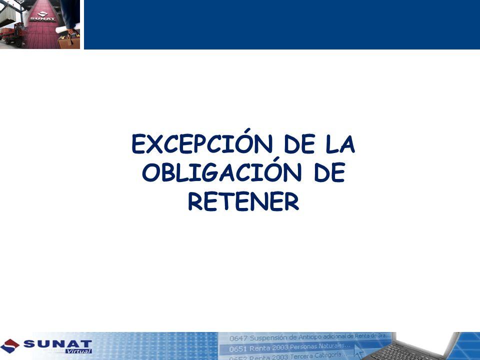 EXCEPCIÓN DE LA OBLIGACIÓN DE RETENER