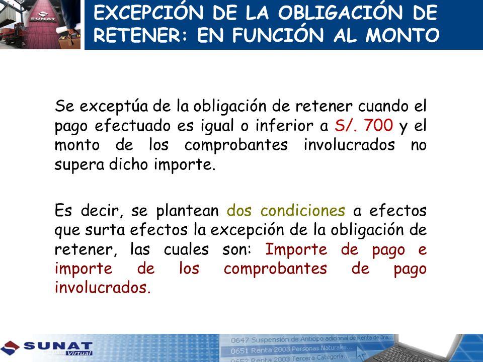 EXCEPCIÓN DE LA OBLIGACIÓN DE RETENER: EN FUNCIÓN AL MONTO