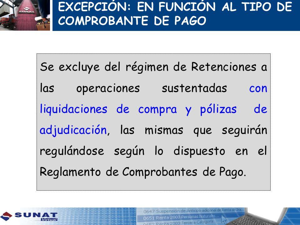 EXCEPCIÓN: EN FUNCIÓN AL TIPO DE COMPROBANTE DE PAGO