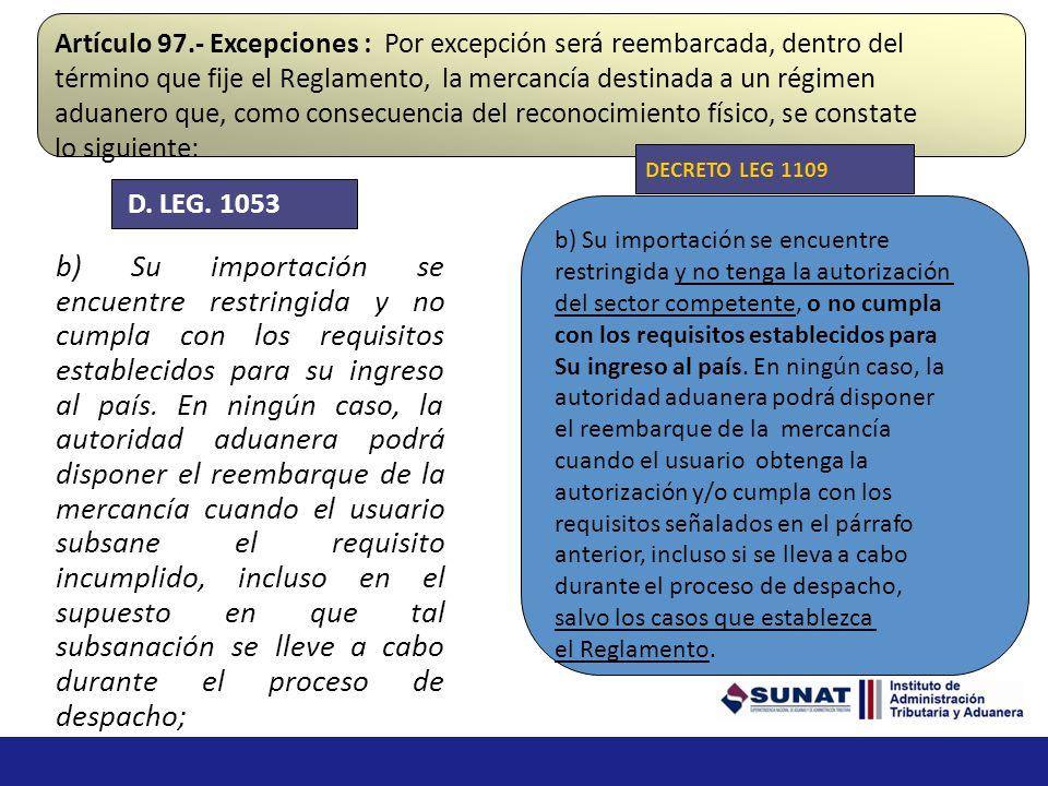 Artículo 97.- Excepciones : Por excepción será reembarcada, dentro del