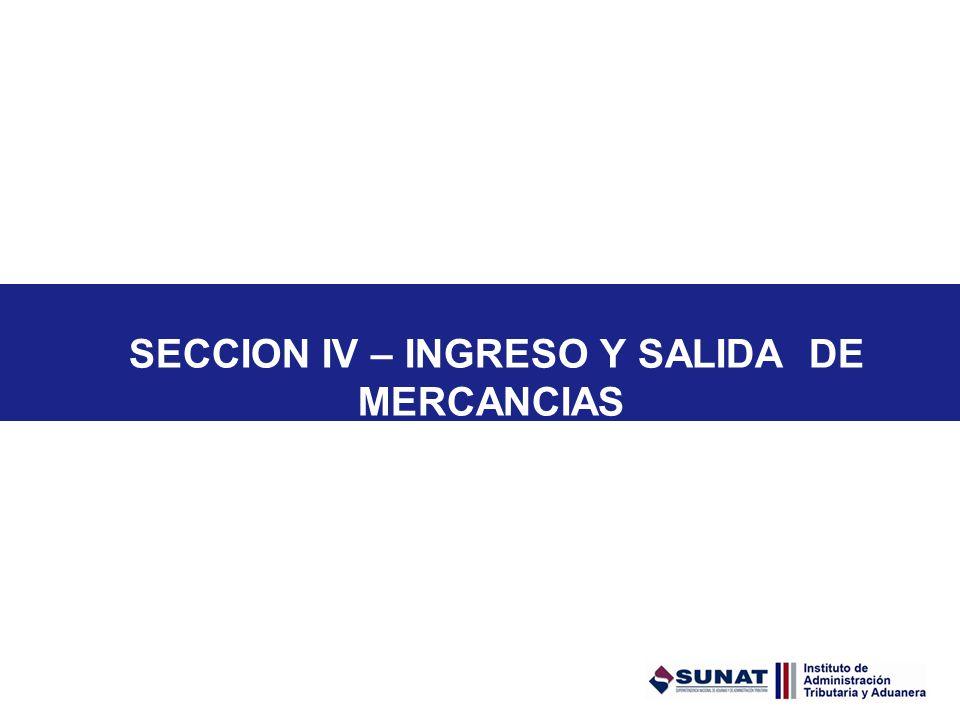 SECCION IV – INGRESO Y SALIDA DE MERCANCIAS
