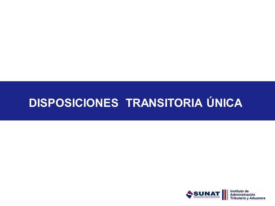 DISPOSICIONES TRANSITORIA ÚNICA