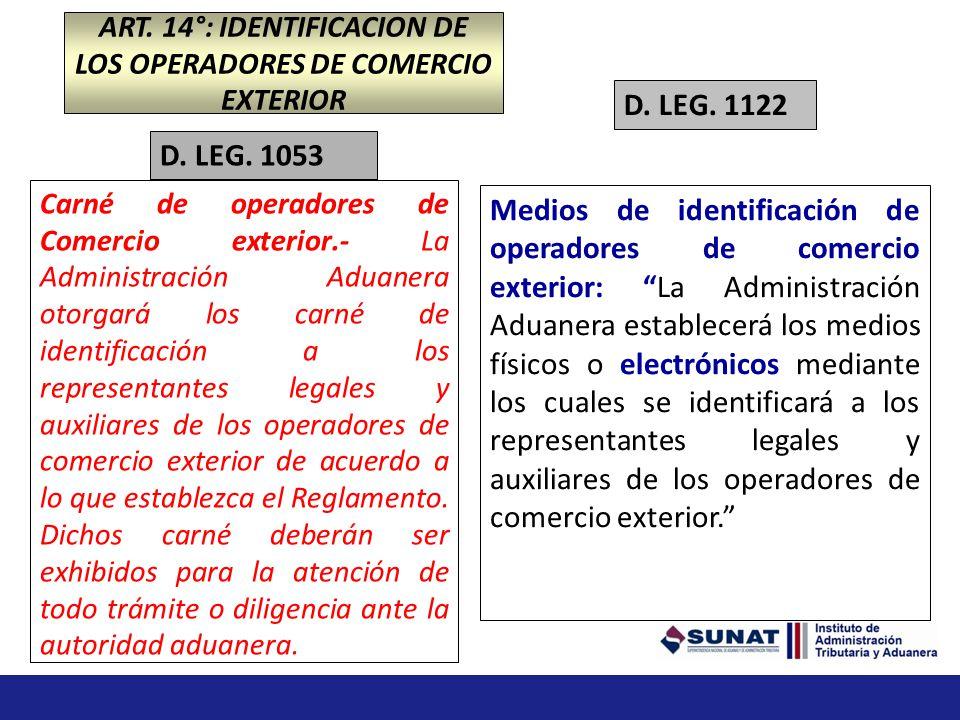 ART. 14°: IDENTIFICACION DE LOS OPERADORES DE COMERCIO EXTERIOR