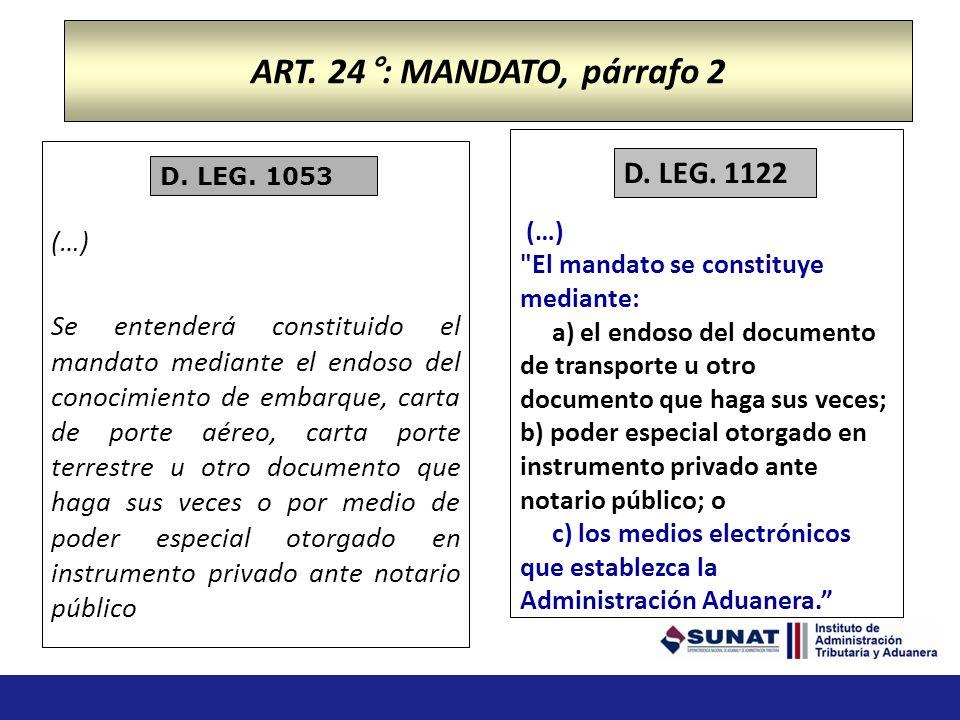 ART. 24°: MANDATO, párrafo 2 D. LEG. 1122 (…)